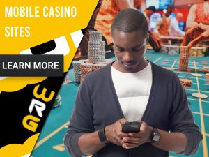"Casino background with man with a man on phone and casino table behind. Yellow/white square to left with text ""Mobile Casino Sites"", CTA below and WRG logo."