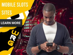 "Casino background with man on phone and slots behind. Yellow/white square to left with text ""Mobile Slots Sites"", CTA below and WRG logo."