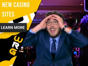 "Casino background with man with a man shocked and casino table behind. Yellow/white square to left with text ""New Casino Sites"", CTA below and WRG logo."
